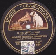 78 Trs - 30 Cm - Etat TB -  LA VIE BREVE - L'AMOUR SORCIER - Orchestre Symphonique Du GRAMOPHONE - 78 T - Disques Pour Gramophone