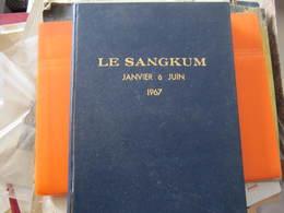 CAMBODGE - LE SANGKUM - REVUE POLITIQUE ILLUSTREE - 6 NUMEROS RELIES JANVIER A JUIN 1967 - Histoire