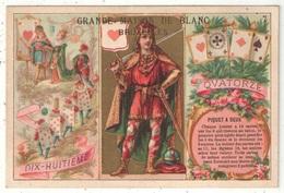 Chromo Doré Grande Maison De Blanc - Bruxelles - Cartes - Piquet à Deux - Roi De Coeur - Autres