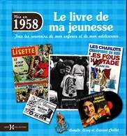 LE LIVRE DE MA JEUNESSE 1958 - Bücher, Zeitschriften, Comics