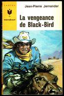 """"""" La Vengeance De Black-Bird """", Par Jean-Pierre JERNANDEZ -  E.O. MJ N° 309 - Western. - Marabout Junior"""