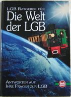 LGB Ratgeber Die Welt Der LGB Antworten Fragen HC 1998 00550 - Spur G