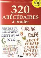 Broderie Créative - 320 Abécédaires à Broder - Edigo 2009 - Point De Croix - Livre NEUF - Cross Stitch