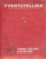 YVERT & TELLIER - CATALOGUE Des TIMBRES Des PAYS D'OUTREMER VOL. N°1 2011 (neuf) - Frankrijk