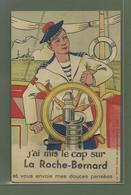 CARTE POSTALE SYSTEME LA ROCHE BERNARD MORBIHAN 56 J AI MIS LE CAP SUR MARIN MARINE NATIONALE - La Roche-Bernard
