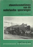 STOOMLOCOMOTIEVEN VAN DE NEDERLANDSE SPOORWEGEN (deel 1 Serie Spoorwegen In Nederland) - VAN WIJCK JURRIAANSE - Chemin De Fer