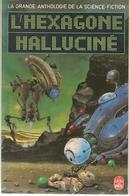 GRANDE ANTHOLOGIE DE LA SF - L'HEXAGONE HALLUCINE  - EO 1988 - Livre De Poche