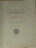 Cathédrale De Meaux, Jules Formigé, 1917, Histoire Et Développements - Livres, BD, Revues