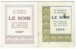 Calendrier. Lot De 2. Journal Le Soir. 1927/1933 - Calendriers