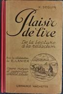 K. Seguin - Plaisir De Lire - De La Lecture à La Rédaction - Librairie Hachette -   ( 1934 ) . - Livres, BD, Revues