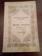 Libretto D'opera Il Mose' Nuovo . Musica Del Maestro G.Rossini Trieste 1840 Pagine 32 - Documentos Históricos