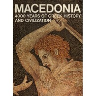 MACEDONIA:4000 YEARS OF GREEK HISTORY AND CIVILIZATION, GEN.EDITOR: M.B.SAKELLARIOU - Histoire