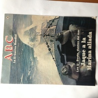 Fascículo Submarinos U-Boat. Jaque A La Marina Aliada. ABC La II Guerra Mundial. Nº 39. 1989. Editorial Prensa Española. - Revistas & Periódicos