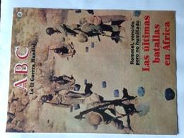 Fascículo Rommel Las últimas Batallas En África. ABC La II Guerra Mundial. Nº 41. 1989. Editorial Prensa Española. Madri - Espagnol
