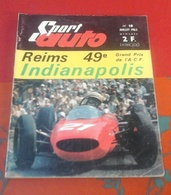 Sport Auto N°18 Juillet 1963  Reims ACF,Indianapolis,Compte Rendu 24 Heures Du Mans,Jacques Maglia - Auto/Motorrad
