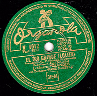 78 Trs - Etat TB - 25 Cm - Les Frères MEDINGER - EL RIO GRANDE (LOLITA) - CHISTERO - 78 T - Disques Pour Gramophone
