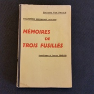Mémoires De Trois Fusillés - Auteur Laurent Lombard - Edition Vox Patriae - Collection Historique 1914-1918. - Livres, BD, Revues