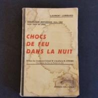Choc De Feu Dans La Nuit - Auteur Laurent Lombard - Edition Vox Patriae - Collection Historique 1914-1918. - Guerre 1914-18