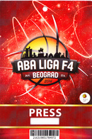BASKETBALL - ABA LEAGUE F4 2014 , PRESS TICKET FOR ALL TOURNAMENT - Tickets D'entrée