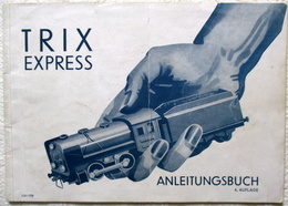 Historischer TRIX Express Ratgeber Anleitungsbuch 1938 4. Auflage Sammlerstück - HO Scale
