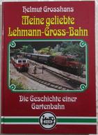 LGB H. Grosshans Meine Geliebte Lehmann-Groß-Bahn Geschichte Gartenbahn HC 0050 - Spur G