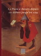 La Poste à Anvers Depuis Ses Débuts Jusqu'en 1793 135pp Neuf - Philatélie Et Histoire Postale