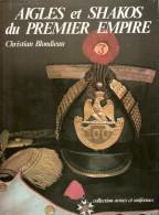 AIGLE SHAKO PREMIER EMPIRE BLONDIEAU GUIDE COLLECTION CUIVRERIE EMBLEME GRANDE ARMEE - Francese