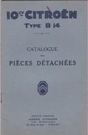 CITROËN - 10 CV  Citroën Type B 14- Catalogue Des Pièces Détachées 1927.Edition Provisoire - Auto