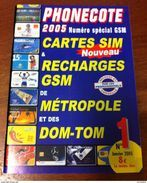 CATALOGUE PHONECOTE GSM COTATION CARTES SIM & RECHARGES GSM FRANCE TELECOM ET DOM TOM ITINERIS MOBICARTE SFR BOUYGUES - Télécartes