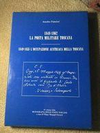 BIBLIOTECA FILATELICA: 1848-1862 LA POSTA MILITARE TOSCANA DI AMEDEO PALMIERI - Posta Militare E Storia Militare