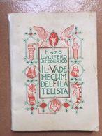 BIBLIOTECA FILATELICA IL VADEMECUM DEL FILATELISTA DI ENZO LUCIFERO DI FEDERICO EDITO NEL 1955 - Manuales