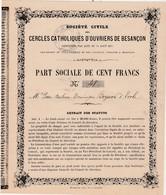 Obligation Nominative 1875 / Part Sociale 100 Francs / Cercle Catholique D'ouvriers De Besançon / 25  Doubs - Azioni & Titoli