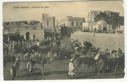 Tripoli Italiana - Mercato Del Pane 1912 - Libia