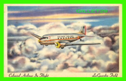 AVIONS - AIRPLANE - COLONIAL AIRLINER IN FLIGHT, LA GUARDIA FIELD - TRAVEL IN 1947 - HARRY H BAUMANN - - 1939-1945: 2ème Guerre
