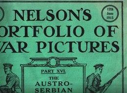 Nelson's Portfolio Of War Pictures. N° 16. 12 Juin 1915. Austro Serbian Campaign - Guerre 1914-18