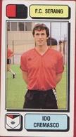 Panini Football Voetbal 83 1983 Belgie Belgique Sticker FC Seraing Liege Luik Nr. 230 Ido Cremasco - Sport