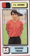 Panini Football Voetbal 83 1983 Belgie Belgique Sticker FC Seraing Liege Luik Nr. 237 Giovanni Fimiani - Sports