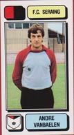 Panini Football Voetbal 83 1983 Belgie Belgique Sticker FC Seraing Liege Luik Nr. 238 Andre Vanbaelen - Sports