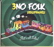 3NO FOLK URSUPANARI THAT'S ALL FOLKS - Country & Folk