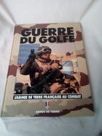 """LIVRE """"GUERRE DU GOLF"""" L'ARMEE DE TERRE FRANCAISE AU COMBAT - Books"""