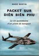 PACKET SUR DIEN BIEN PHU VIE QUOTIDIENNE PILOTE TRANSPORT RAVITAILLEMENT PARACHUTAGE GUERRE INDOCHINE - Français