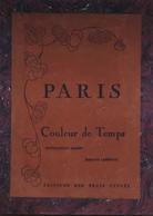 Paris Couleurs Du Temps Par François-Paul Alibert. Aquarelles De Bernard. Langrune. Exemplaire Sur Japon Impérial - Poésie
