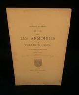 ( Héraldique Saône Et Loire ) ETUDE SUR LES ARMOIRIES DE LA VILLE DE TOURNUS MEURGEY 1917 - Bourgogne