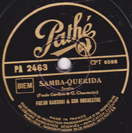 78 Trs - Etat TB - 25 Cm -  FREDO GARDONI - SAMBA-QUERIDA - LA DERNIERE CHALOUPEE - 78 T - Disques Pour Gramophone