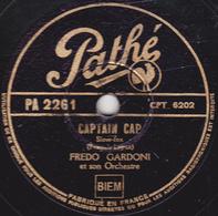 78 Trs - Etat TB - 25 Cm -  FREDO GARDONI -  CAPTAIN CAP - MADEMOISELLE HORTENSIA - 78 T - Disques Pour Gramophone