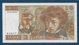 France - 10 F  Berlioz  Du  6 - 12 - 1973 - 1962-1997 ''Francs''