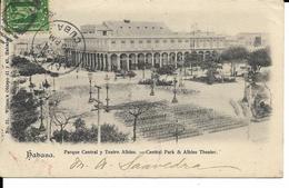 CUBA   HABANA  CENTRAL PARK -ALBISU THEATER   ECRITE1903 - Postkaarten