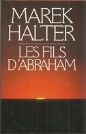 LES FILS D'ABRAHAM - MAREK HALTER  ( LE GRAND LIVRE DU MOIS ) - Bücher, Zeitschriften, Comics
