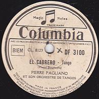 78 Trs - Etat TB - 25 Cm - PIERRE PAGLIANO - EL CABRERO - TANGO LOUIS XV - 78 T - Disques Pour Gramophone