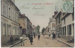77 - LE CHATELET-EN-BRIE - La Grande Rue - Belle Colorisée - Edit. Gatelet - Circulé - Le Chatelet En Brie